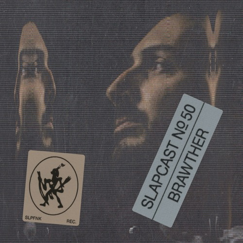 Brawther - SLAPCAST050