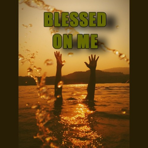 Blessed On Me (Prod. Rich J)