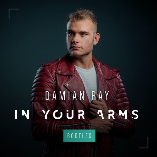 Damian Ray - In Your Arms (Bootleg)