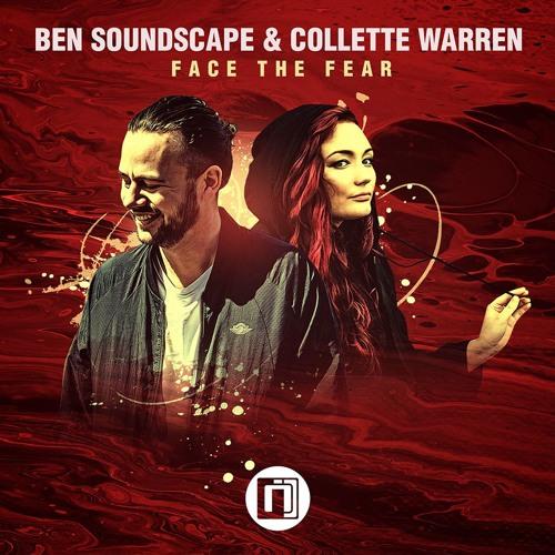 Ben Soundscape & Collette Warren - Face the Fear *FREE DOWNLOAD!*