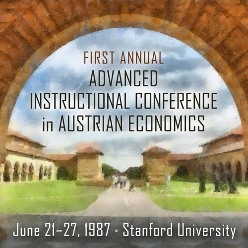 First Annual Advanced Instructional Conference in Austrian Economics (1987)