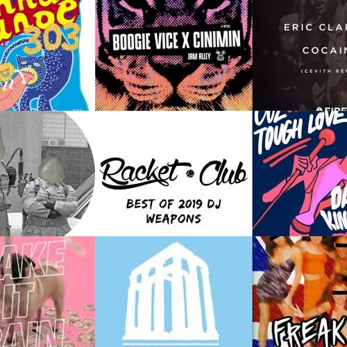 Racket Club's Best of 2019 DJ Weapons