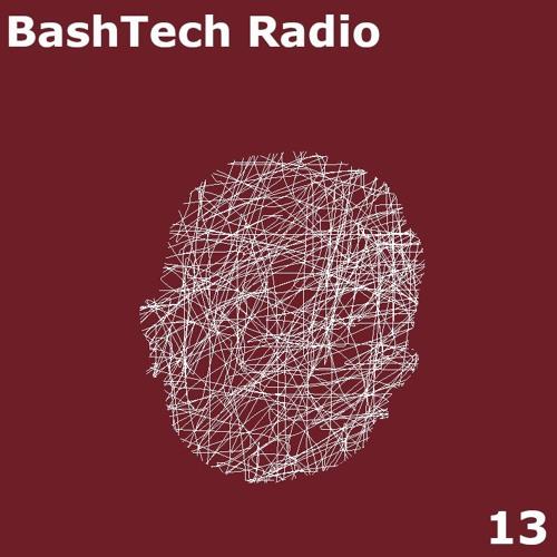 BashTech Radio 13
