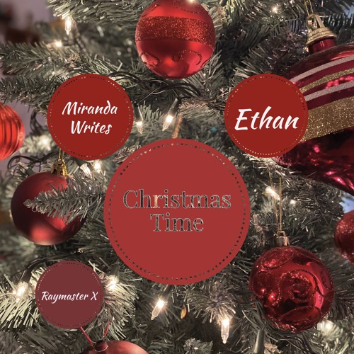 Miranda Writes ft Ethan - Christmas Time (Raymaster X)