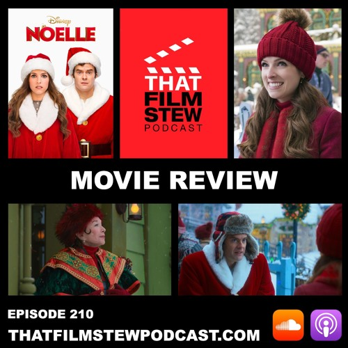 That Film Stew Ep 210 - Noelle (Review)