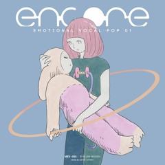 もう一回をエンドレス Feat 中村さんそ 【F/C encore -Emotional Vocal POP 01 】