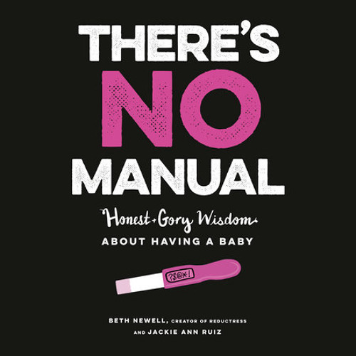 There's No Manual by Beth Newell, Jackie Ann Ruiz, read by Beth Newell, Jackie Ann Ruiz
