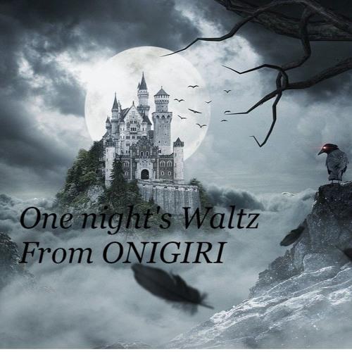 One night's waltz Trilogy