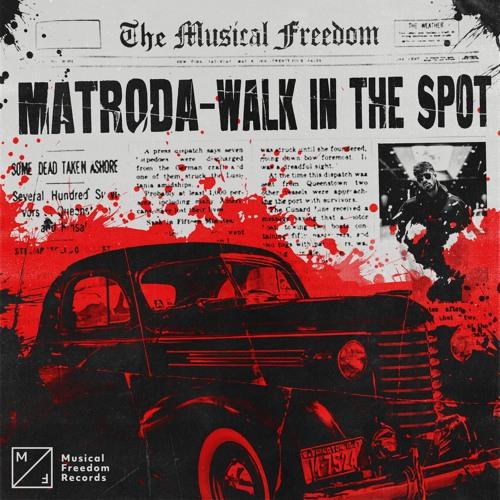 Matroda - Walk In The Spot