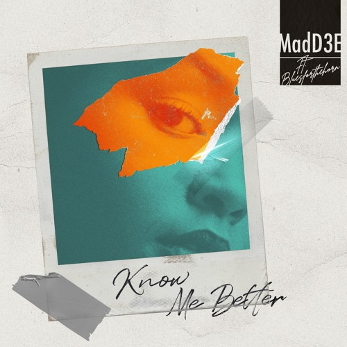 MadD3E - Know Me Better (Feat. Bluesforthehorn)