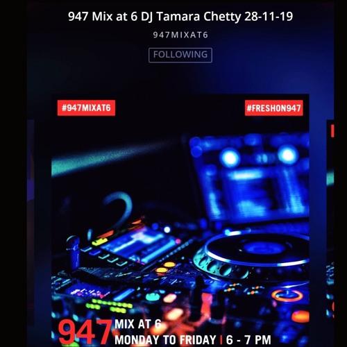 947 Mix at 6 DJ Tamara Chetty 28-11-19 #FRESHON 947
