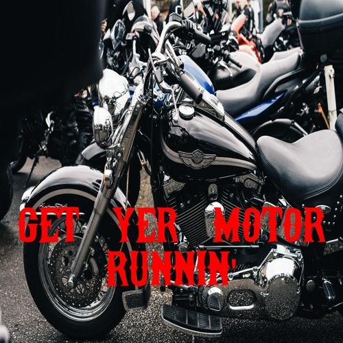 GET YER MOTOR RUNNIN' PLAYLIST