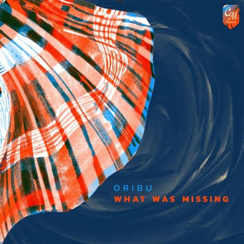 Oribu - What Was Missing
