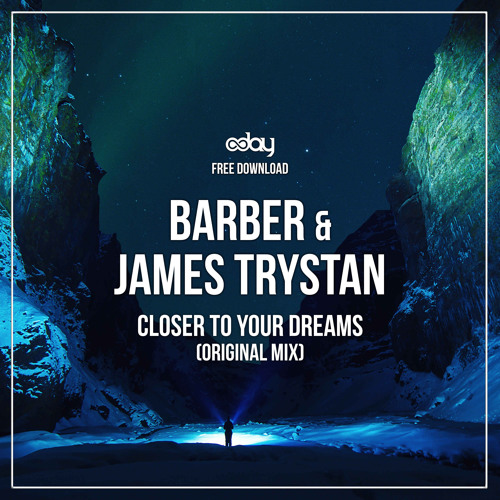 Free Download: Barber & James Trystan - Closer To Your Dreams (Original Mix)