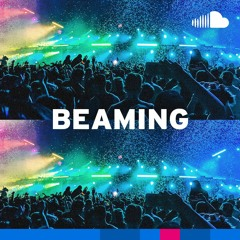 Feel-Good EDM: Beaming