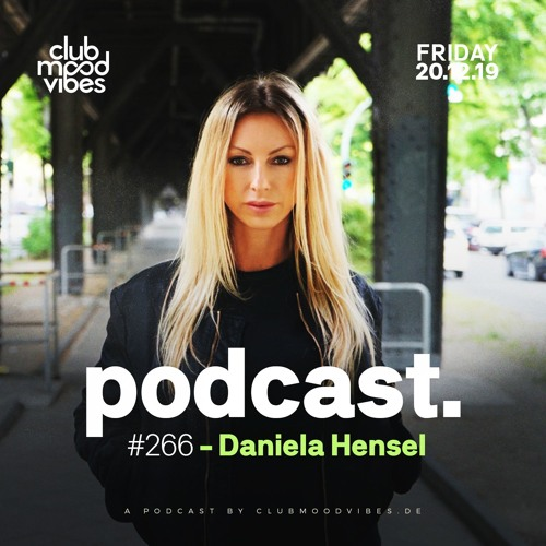 Club Mood Vibes Podcast #266: Daniela Hensel