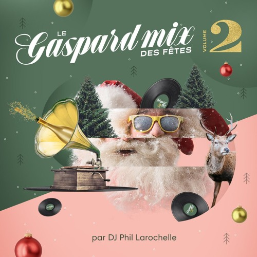 Le Gaspard mix des fêtes Vol. 2 par DJ Phil Larochelle