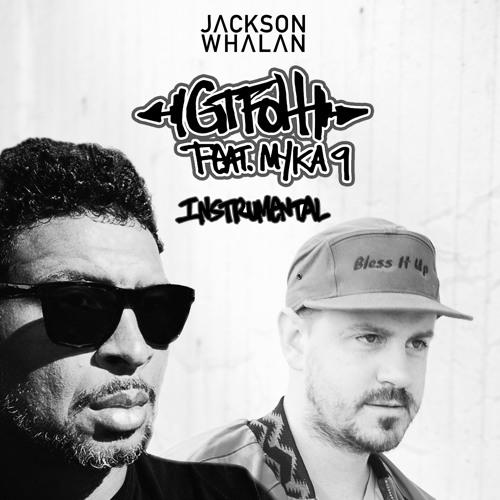 Jackson Whalan - GTFOH (Ft. Myka 9) (Instrumental)