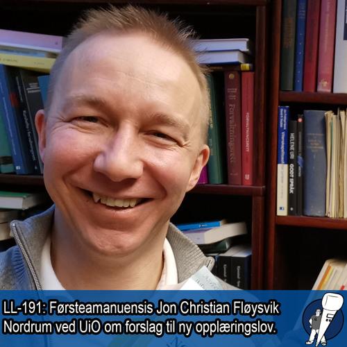 LL-191: Jon Christian Nordrum om forslaget til ny opplæringslov