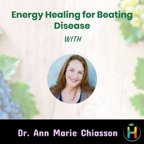 """Book Interview """"Energy Healing: The Essentials of Self-Care"""" with Dr. Ann Marie Chiasson"""