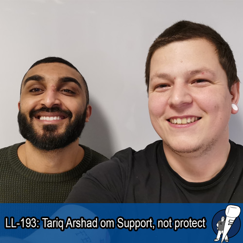 LL-193: Tariq Arshad om Support, not protect