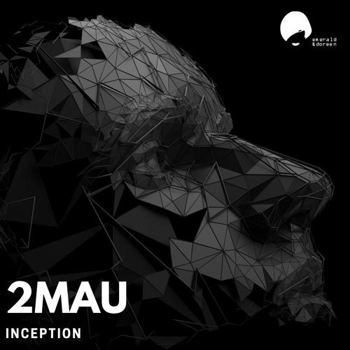 2Mau -  Inception (Original Mix)