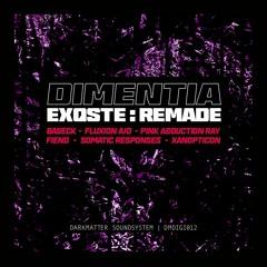 Dimentia - EXQSTE (Xanopticon Remix) (Darkmatter Soundsystem DMDIGI012)