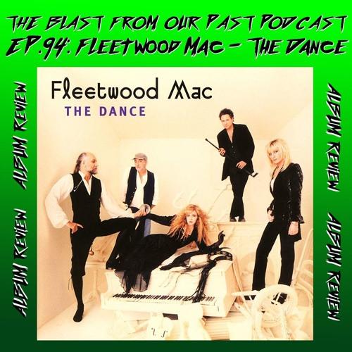 Episode 94: Album Review: Fleetwood Mac - Dance