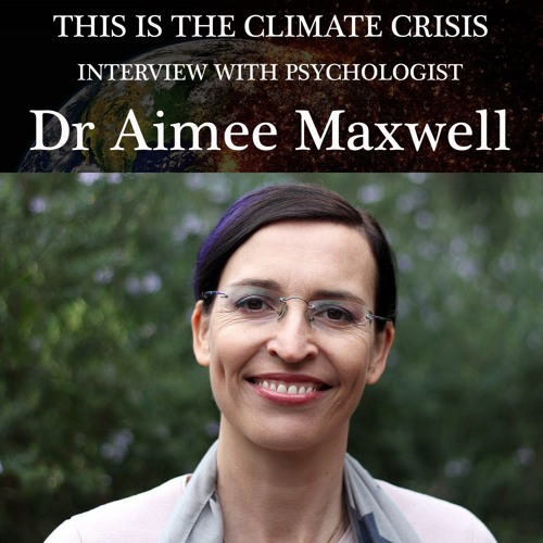Deep Adaptation to Climate Crisis - with Aimee Maxwell