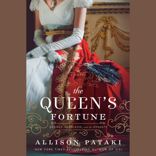 The Queen's Fortune by Allison Pataki, read by Justine Eyre