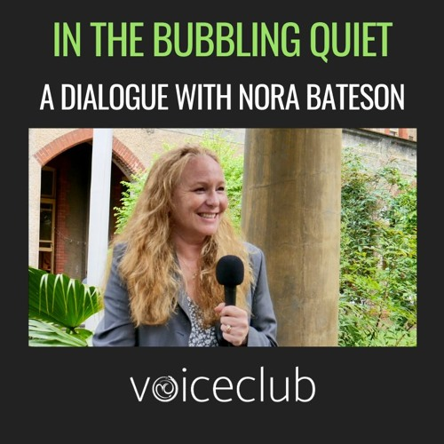 E35| In The Bubbling Quiet, a dialogue with Nora Bateson & Tim Adalin