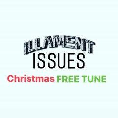 ILLAMENT - ISSUES [CHRISTMAS FREE TUNE]