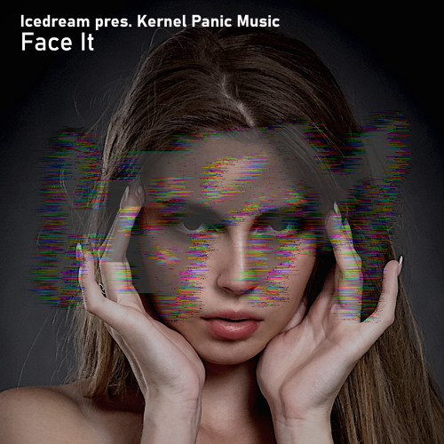 Icedream pres. Kernel Panic Music - Face It (Original Mix) [FREE DOWNLOAD]