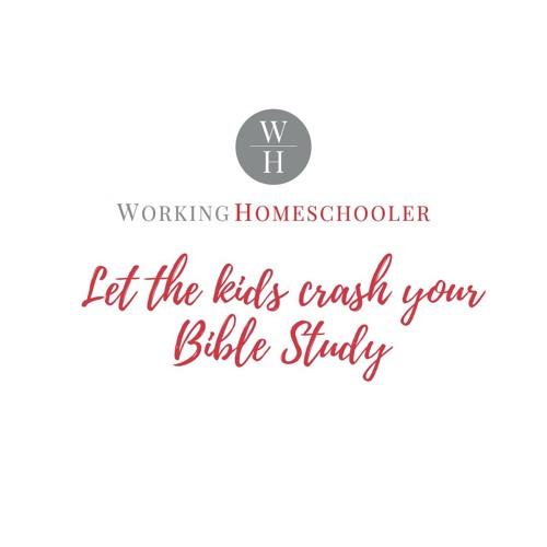 Let the Kids Crash Your Bible Study