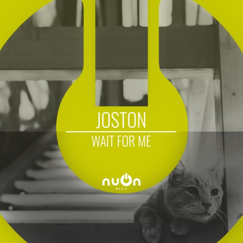 Joston - Wait For Me (nuOn YELLOW)