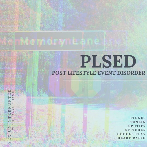 Show 61: Post Lifestyle Event Disorder (PLSED)