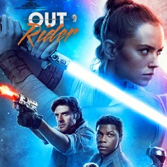 Outrider #29 : The Rise Of Skywalker (spoilers)