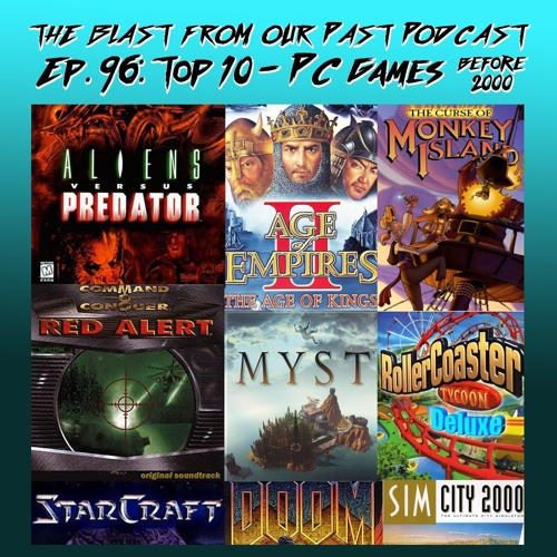 Episode 96: Top 10 - PC Games (Before 2000)
