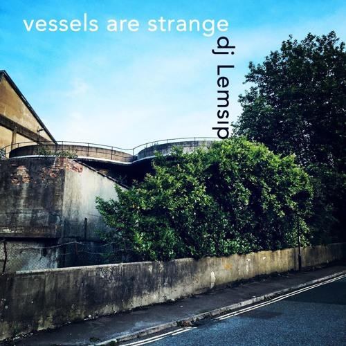 Vessels Are Strange