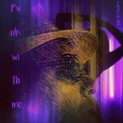 """Funk With Me"" © (original) Check out the description! ;)"