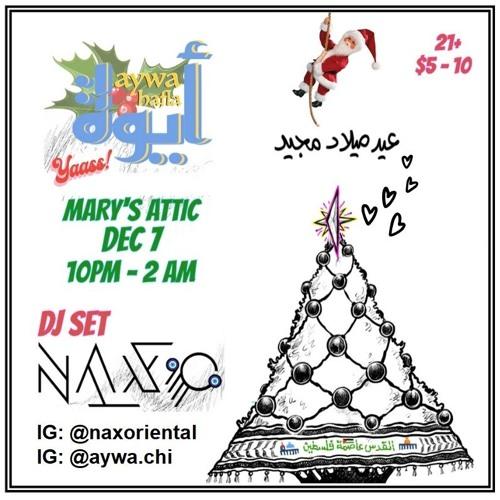Aywa Hafla Xmas 12/7/19 - DJ Set