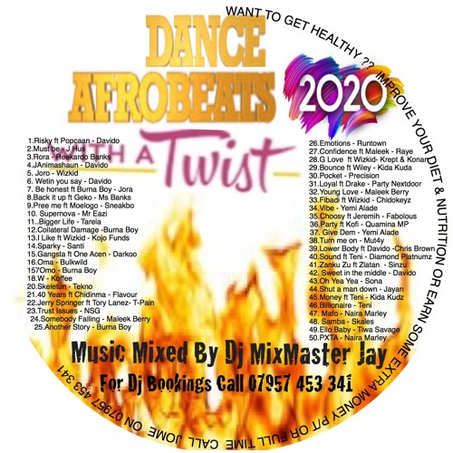 Dance Afrobeats With A Twist 2020 by Dj MixMaster Jay
