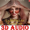 Download 3D Audio   Yaad Piya Ki Aane Lagi   Neha Kakkar   ALL MUSIC WORLD & 3D SONG   USE HEADPHONE Mp3