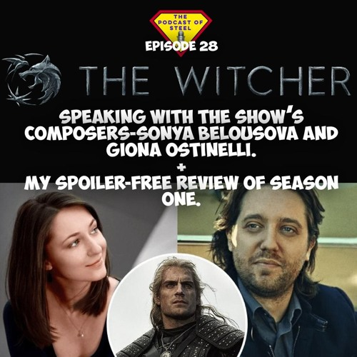 "Episode 28 - Speaking to the composers of ""The Witcher"" soundtrack and my non-spoiler review."
