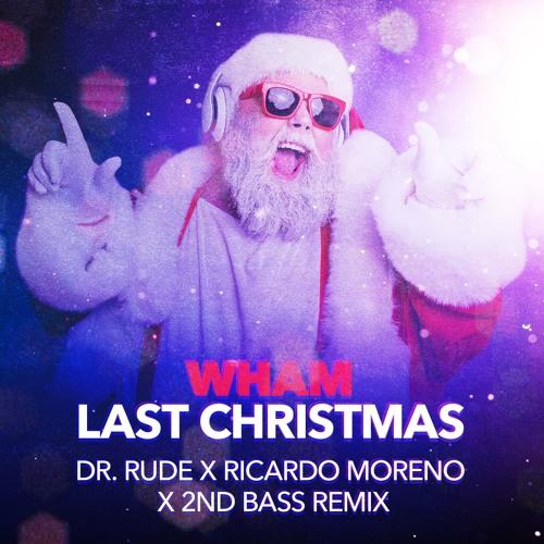 Wham! - Last Christmas (Dr. Rude X Ricardo Moreno X 2nd Bass Remix)