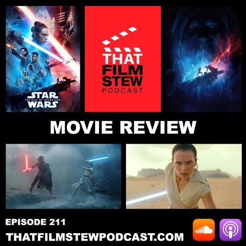 That Film Stew Ep 211 - Star Wars: The Rise of Skywalker (Review)