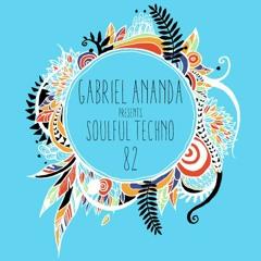 Gabriel Ananda Presents Soulful Techno 82