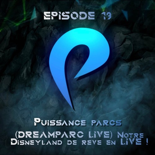 Episode 19 - (DREAM-PARK LIVE) Notre Disneyland de rêve en LIVE !