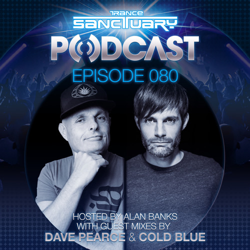 Trance Sanctuary 080 with Dave Pearce & Cold Blue