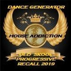 OLD SKOOL PROGRESSIVE RECALL 2019 (HOUSE ADDICTION)